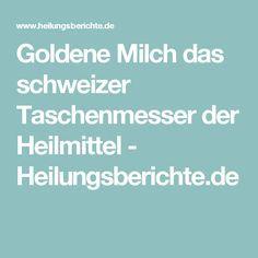 Goldene Milch das schweizer Taschenmesser der Heilmittel - Heilungsberichte.de