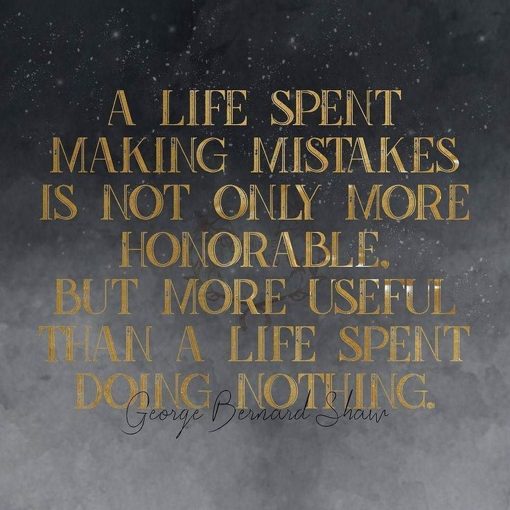 A life spent making mistakes is not only more honorable but more useful than a life spent doing nothing. George Bernard Shaw #qotd #365project 359/365 #MotivationTuesday #TuesdayThoughts #quoteoftheday #quotes #varnishedtruths #lifequotes #inspirationalquotes #motivationalquotes #instaquote #quotestagram #wordstoliveby #quotestoliveby #spiritual #liveauthentic #blessed #positivemindset #beingpassionate #inspiration #motivation #believe #wavesofkindness #design #graphicdesign…