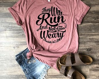 They Will Run And Not Grow Weary Shirt