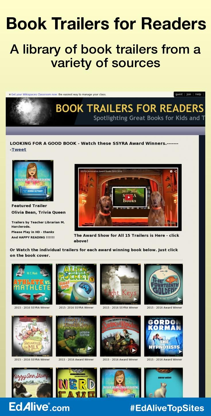 A library of book trailers from a variety of sources | Great for introducing titles to the calss and building appreciation of literature. As a teacher librarian in Florida, I started this wiki to feature my book trailers on our State's Award Books for Children known as the Sunshine State Young Reader Award Books/ SSYRA to promote interest and excitement in the books. It just grew from there. #Reading #EdAliveTopSites