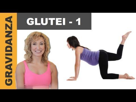 Esercizi in Gravidanza - 11 - Glutei 2 - YouTube