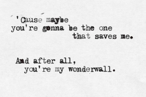 """Wonderwall"" by Oasis - one of my all-time favorite songs"