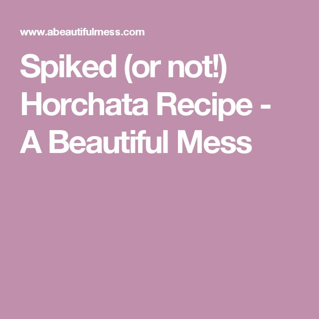 Spiked (or not!) Horchata Recipe - A Beautiful Mess