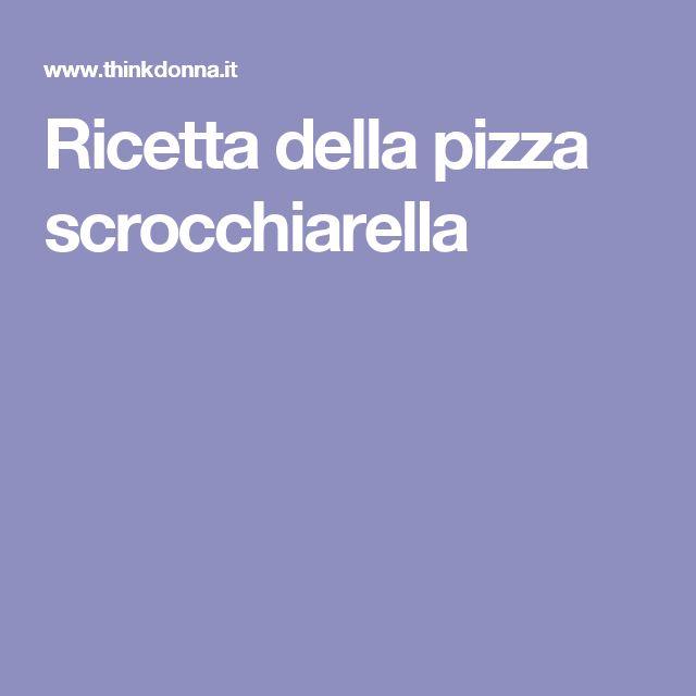 Ricetta della pizza scrocchiarella