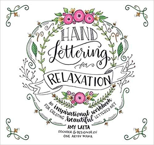 Hand Lettering for Relaxation - An Inspirational Workbook
