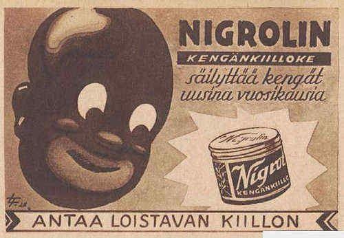 Lehdissä ja televisiossa ei enää pariin kymmeneen vuoteen ole ollut mainoksia, joissa neekeri(t) mainostaisi(vat) jotakin tuotetta. Kehityks...