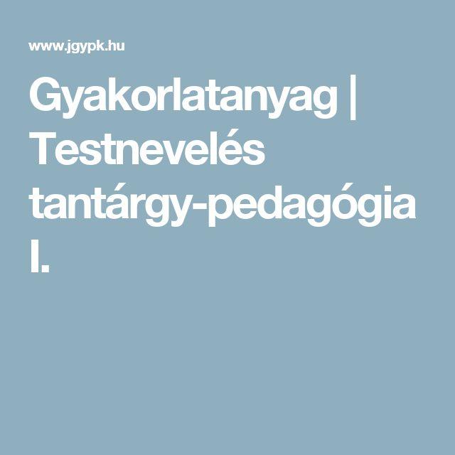 Gyakorlatanyag | Testnevelés tantárgy-pedagógia I.
