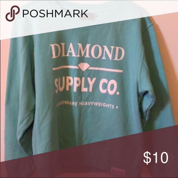 Diamond Supply Company sweatshirt Pretty Tiffany greenish blue color Diamond Supply Co. Tops Sweatshirts & Hoodies