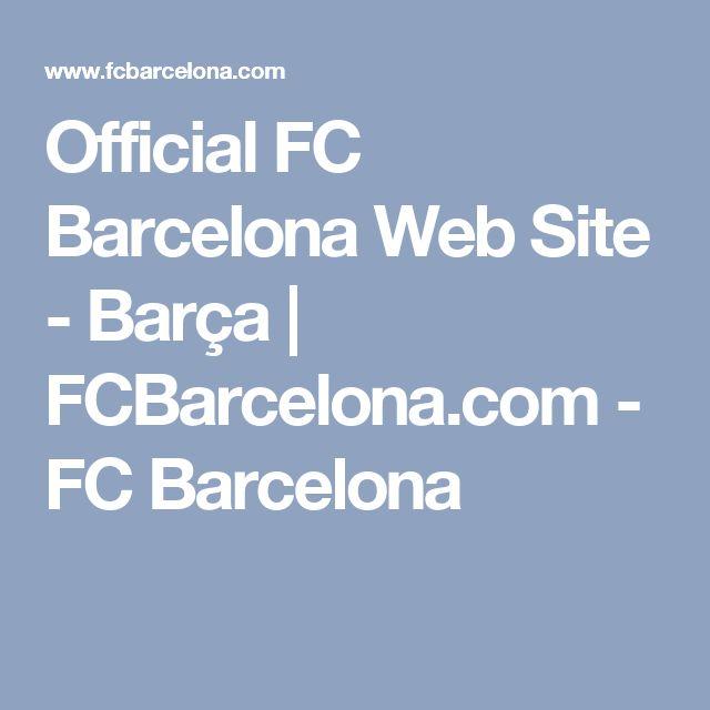 Official FC Barcelona Web Site - Barça | FCBarcelona.com - FC Barcelona