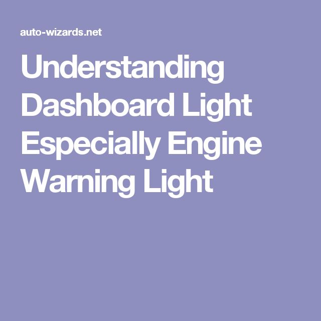 Understanding Dashboard Light Especially Engine Warning Light