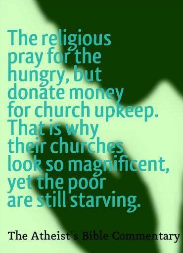 If you want to actually help the poor, it's better to directly help the poor, rather than giving money to a religious corporation that is going to use it however the hell they want.