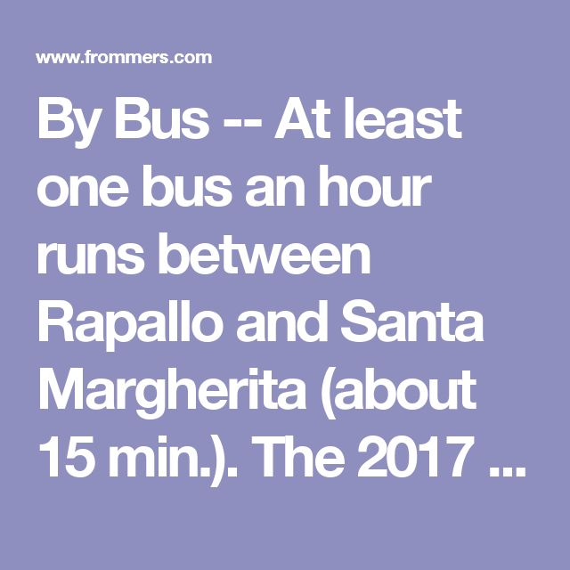 By Bus -- At least one bus an hour runs between Rapallo and Santa Margherita (about 15 min.). The 2017 Toyota® Mirai Zero Emissions. HOV Access. The Car of the Future Is Available Today. www.Toyota.com/Mirai  By Boat -- Tigullio ferries ([tel] 0185-284-670; www.traghettiportofino.it) make hourly trips to Portofino (30 min.) via Santa Margherita (15 min.) from 9am to 4pm (hours of service vary considerably with season; schedules are posted on the docks).  By Car -- Autostrada A12 connects…