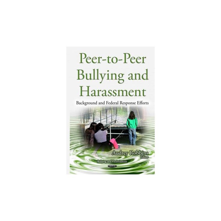 Peer-to-peer Bullying and Harassment ( Bullying and Victimization) (Hardcover)