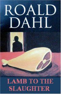Roald Dahl - Lamb to the Slaughter