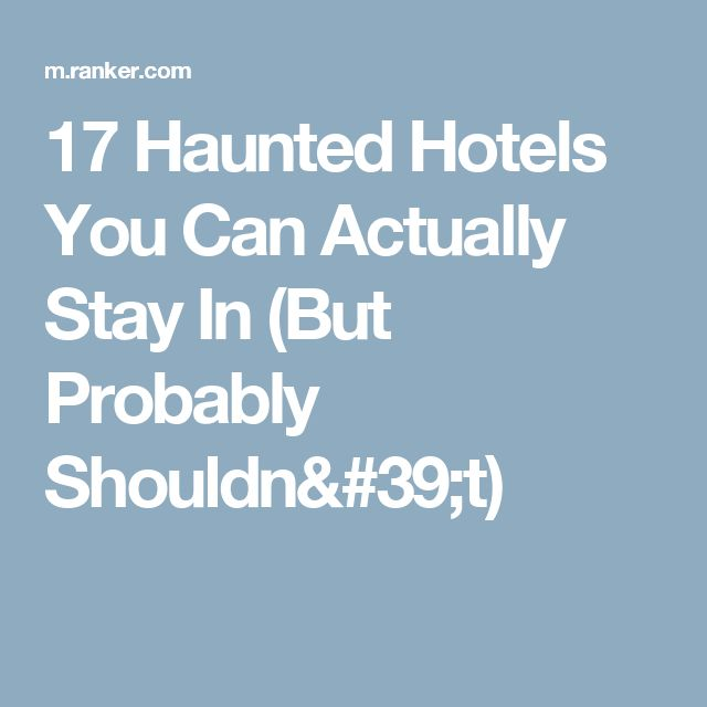 17 Haunted Hotels You Can Actually Stay In (But Probably Shouldn't)