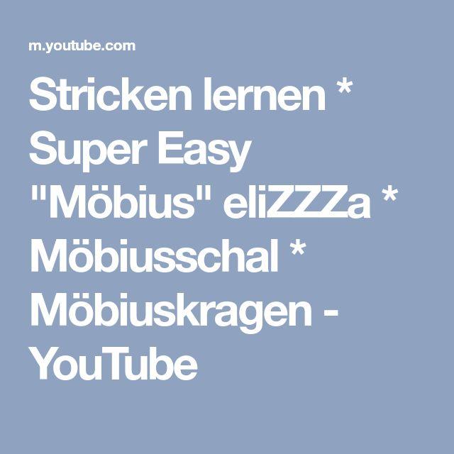 """Stricken lernen * Super Easy """"Möbius"""" eliZZZa * Möbiusschal * Möbiuskragen - YouTube"""