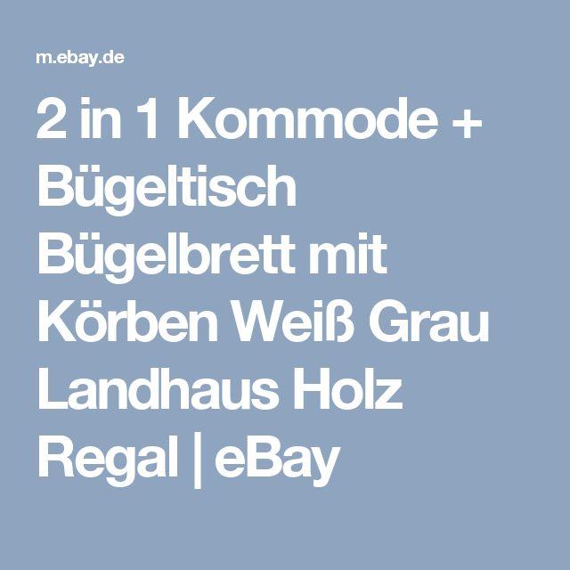 2 in 1 Kommode + Bügeltisch Bügelbrett mit Körben Weiß Grau Landhaus Holz Regal | eBay