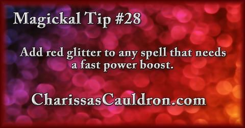 Magickal Tip #28 - Add red glitter to any spell that needs a fast power boost.