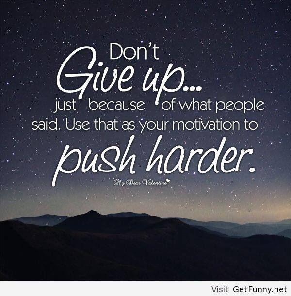 Dont Ever Give Up Quotes Quotesgram