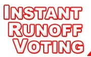 "Instant Runoff Voting. better than ""lesser of two evils"" voting."