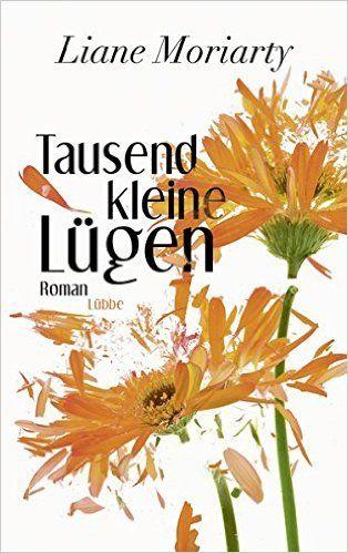 Tausend kleine Lügen: Roman Allgemeine Reihe. Bastei Lübbe Taschenbücher: Amazon.de: Liane Moriarty, Sylvia Strasser: Bücher