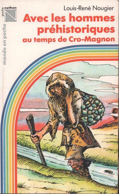 Nougier, Avec les hommes préhistoriques au temps de Cro-Magnon (1983)