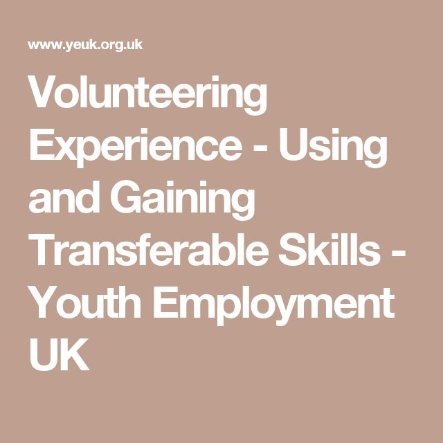 Volunteering Experience - Using and Gaining Transferable Skills - Youth Employment UK