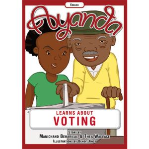 'Ayanda learns about voting' by Manichand Beharilal and Thea Wallace, illustrated by Benoit Knox.    Distributed by BK Publishing.    #children #books #education #entertainment #voting
