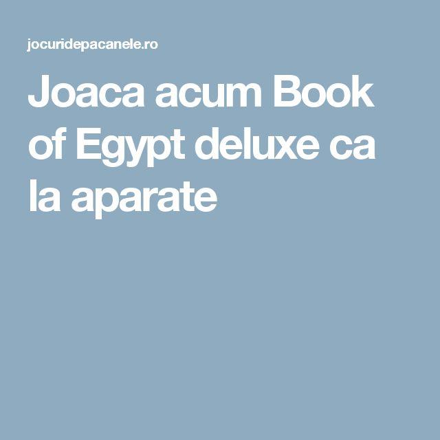 Joaca acum Book of Egypt deluxe ca la aparate