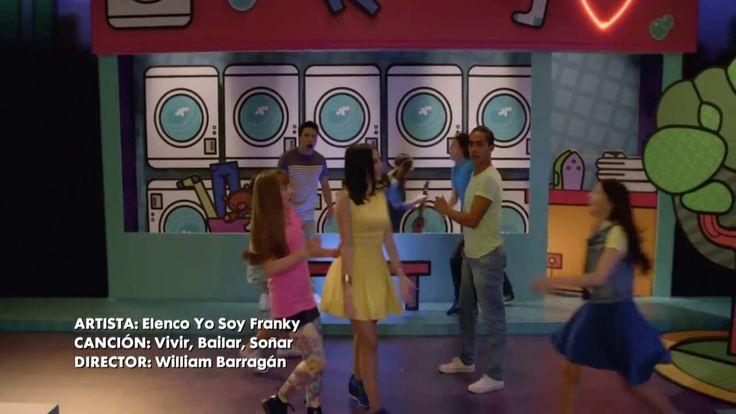 Cancion de Yo Soy Franky [ Vivir , Bailar , Soñar ]