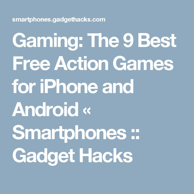 Gaming: The 9 Best Free Action Games for iPhone and Android « Smartphones :: Gadget Hacks