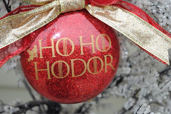 Ho Ho Hodor!    Show your tree some Game of Thrones style love this Christmas! This glass ornament has been etched on the outside and then