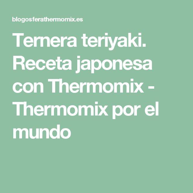 Ternera teriyaki. Receta japonesa con Thermomix - Thermomix por el mundo