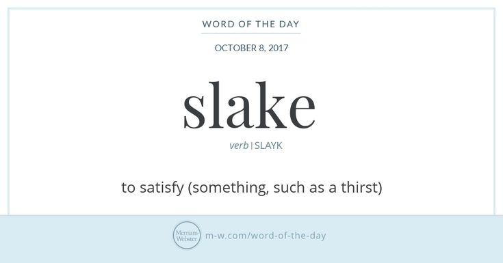 There is no lack of obsolete and archaic meanings when it comes to slake. Shakespearean scholars may know that in the Bard's day slake meant 'to subside or abate' ('No flood by raining slaketh ....' —