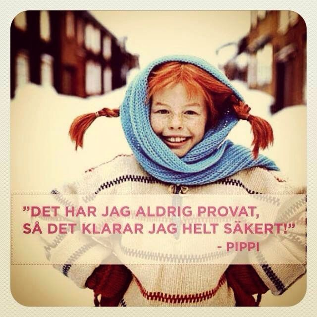 "Pippi Longstocking: ""I have never tried this, so I'm sure I can do it!"""