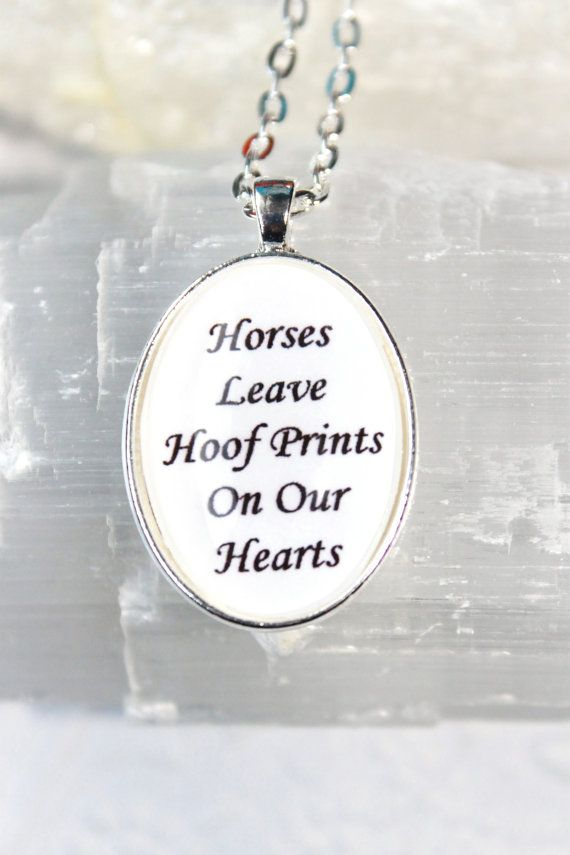 Horses Leave Hoof Prints On Our Hearts Quote Pendant by MysticalHeart7 Creations.