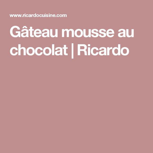 Gâteau mousse au chocolat   Ricardo