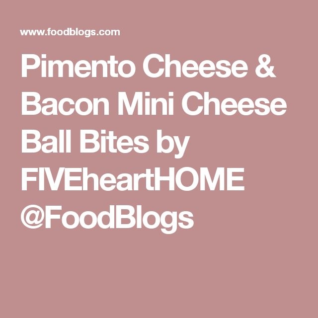 Pimento Cheese & Bacon Mini Cheese Ball Bites by FIVEheartHOME @FoodBlogs