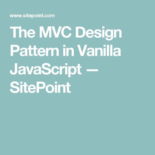 The MVC Design Pattern in Vanilla JavaScript — SitePoint