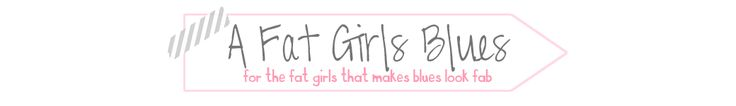 a FAT girls BLUES.....
