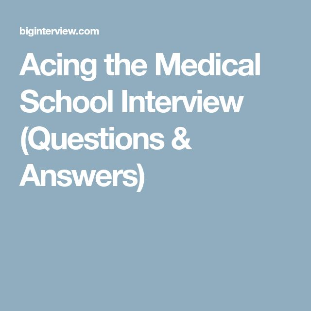Acing the Medical School Interview (Questions & Answers)