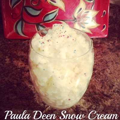 (Paula Deen) Snow Cream Recipe 8 cups clean snow, 1 14 0z can sweeten condensed milk and a tsp vanilla