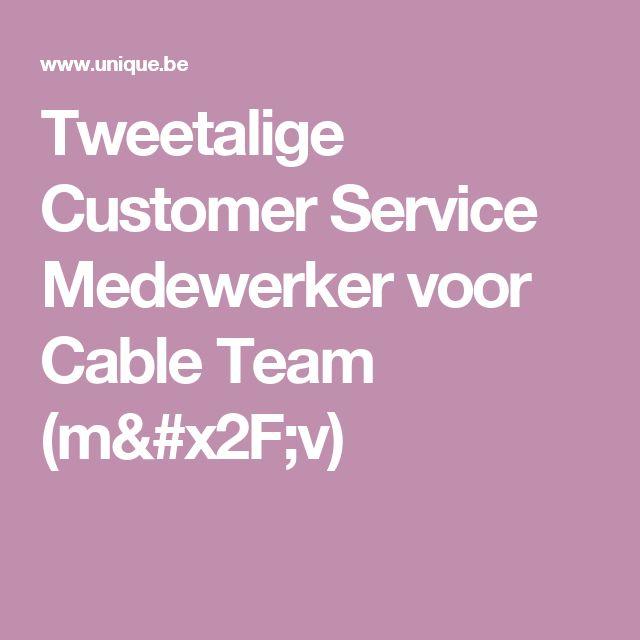 Tweetalige Customer Service Medewerker voor Cable Team (m/v)