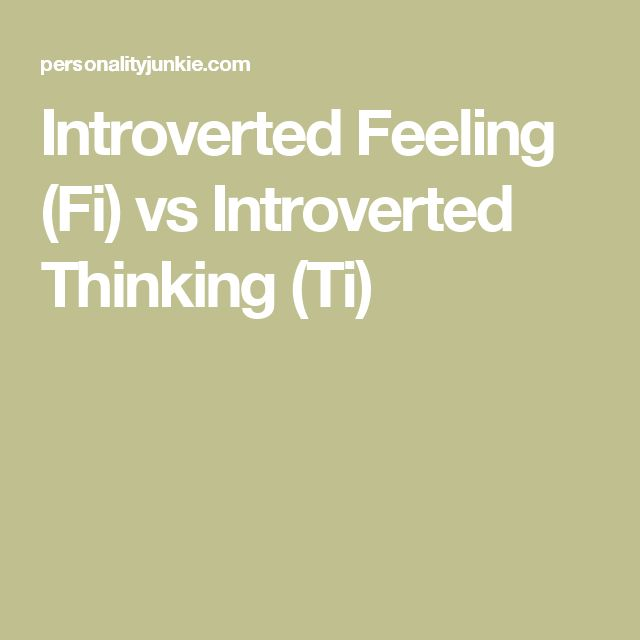 Introverted Feeling (Fi) vs Introverted Thinking (Ti)