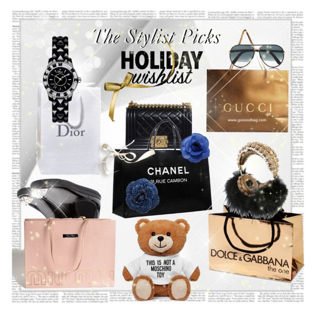 The Stylist Holiday Wishlist by stylepersonal on Polyvore featuring polyvore, fashion, style, Christian Dior, Chanel, Miu Miu, Dolce&Gabbana, Moschino, Gucci, D&G, contestentry and 2015wishlist