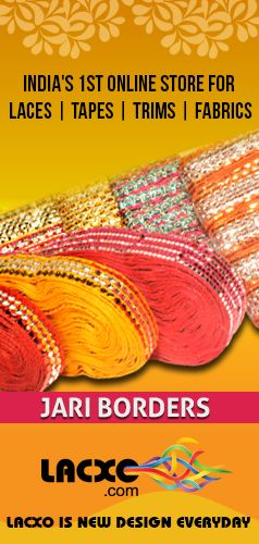 Latest Jari Metallice Border Designs | Hurry the shop to designs used by top notch designer | www.lacxo.com | We at Lacxo.com provide exquisite zari borders sourced from expert craftsmen, who are practicing the art of making zari as a family tradition. The beautiful designs that are available with us will leave you enchanted. Zari is indispensable to the Indian wardrobe, whether it be in saris for women, kurtas for men or formal tops for children.