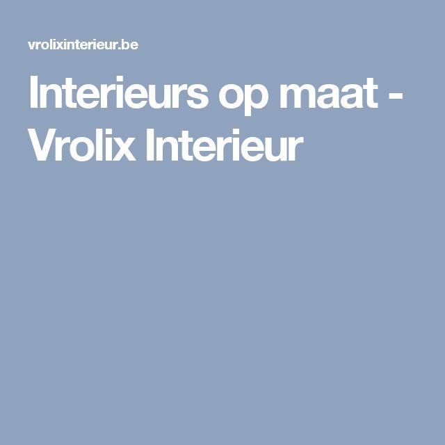 Interieurs op maat - Vrolix Interieur