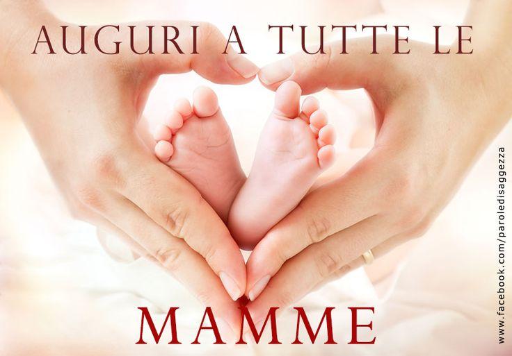 Auguri a tutte le mamme! #mamma #festadellamamma #frasiauguri #frasifacebook #cartolinevirtuali