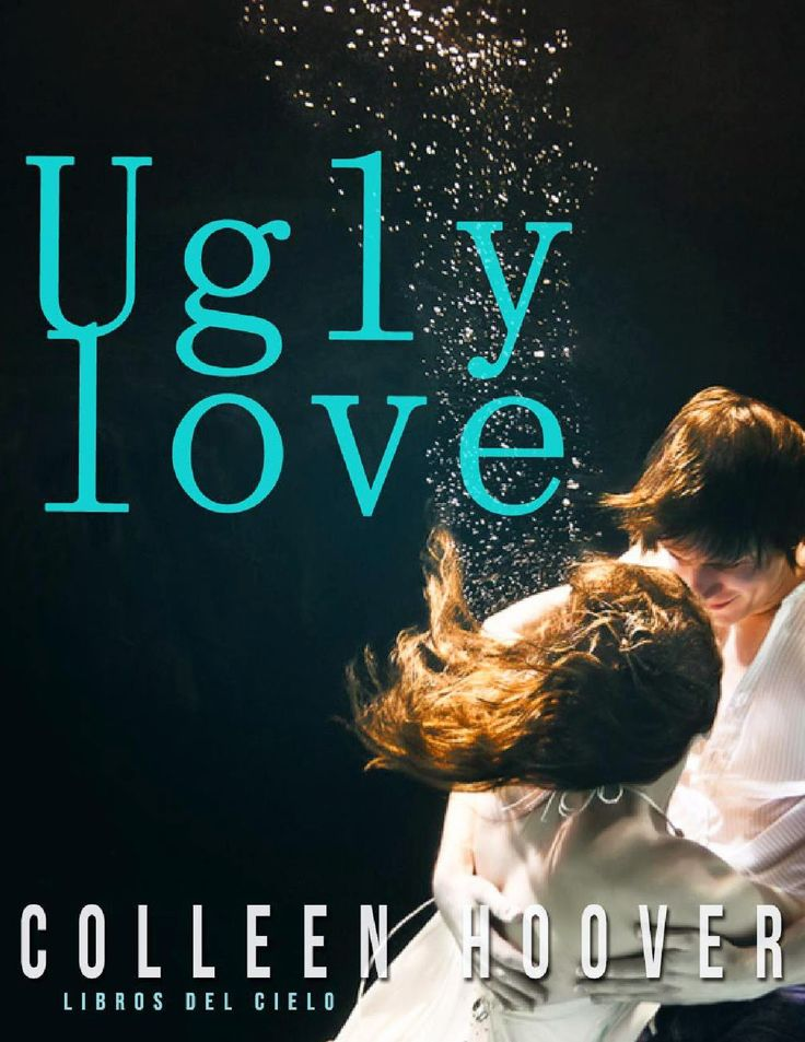 UGLY LOVE, COLLEEN HOOVER  http://bookadictas.blogspot.com/2014/07/ugly-love-colleen-hoover.html: