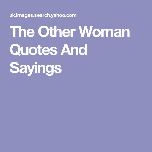 Other Woman, Not Caring Quotes And You Deserve